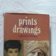 Libros: PRINTS DRAWINGS A PICTORIAL HISTORY, AÑO 1970, LENGUA INGLESA, BUEN ESTADO. Lote 180465460