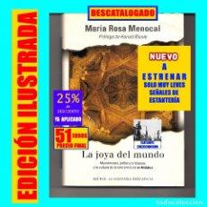 Libros: LA JOYA DEL MUNDO - MUSULMANES, JUDÍOS CRISTIANOS Y LA CULTURA DE TOLERANCIA DE AL ANDALUS - MENOCAL. Lote 180507011