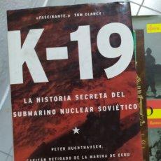 Libros: K-19 LA HISTORIA SECRETA DEL SUBMARINO NUCLEAR SOVIETICO. Lote 180509907