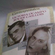 Libros: CORRESPONDENCIA VICTORIA OCAMPO CAILLOIS FELGINE - FELGINE. Lote 180566221