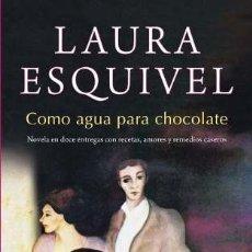 Libros: COMO AGUA PARA CHOCOLATE - LAURA ESQUIVEL - SUMA DE LETRAS - LAURA ESQUIVEL. Lote 180573250
