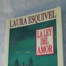 Libros: LA LEY DEL AMOR ESQUIVEL - LAURA ESQUIVEL. Lote 180699778
