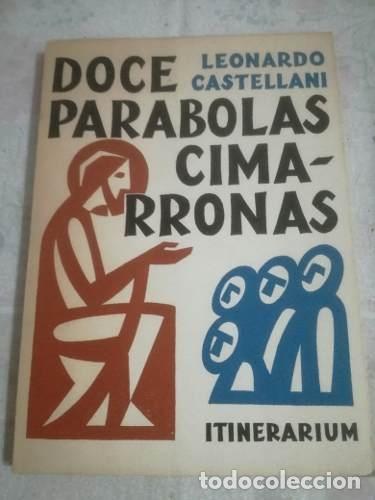 LIBRO DOCE PARABOLAS CIMARRONAS LEONARDO CASTELLANI - LEONARDO CASTELLANI (Libros sin clasificar)