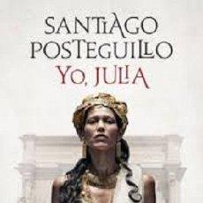 Libros: YO JULIA - POSTEGUILLO - PLANETA - POSTEGUILLO. Lote 180819975