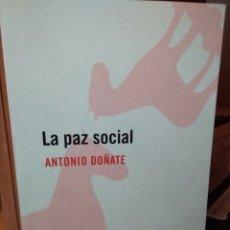 Libros: LA PAZ SOCIAL, ANTONIO DOÑATE, EDITORIAL CABALLO DE TROYA. Lote 180839437