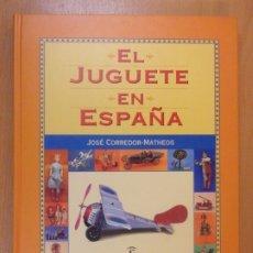 Libros: EL JUGUETE EN ESPAÑA / JOSE CORREDOR-MATHEOS / 1999. ESPASA. Lote 180858866