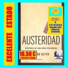 Libros: AUSTERIDAD - HISTORIA DE UNA IDEA PELIGROSA - MARK BLYTH - CRÍTICA - EXCELENTE - SIN USO. Lote 180860242