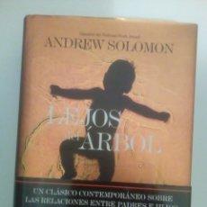 Libros: LEJOS DEL ÁRBOL- ANDREW SOLOMON. Lote 180902250
