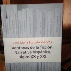 Libros: VENTANAS DE LA FICCIÓN. NARRATIVA HISPÁNICA, SIGLOS XX Y XXI, JOSÉ MARÍA POZUELO YVANCOS, PENÍNSULA. Lote 180920363