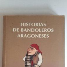 Libros: HISTORIAS DE BANDOLEROS ARAGONESES - JOS ANTONIO ADELL. Lote 180299136