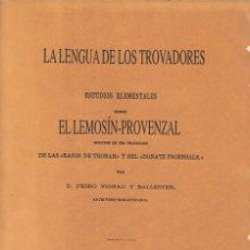 Livres: LA LENGUA DE LOS TROVADORES. ESTUDIOS ELEMENTALES SOBRE EL LEMOSÍN-PROVENZAL - VIGNAU Y BALLESTER, P. Lote 180951515