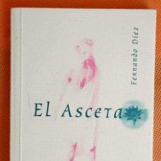 Libros: EL ASCETA -FERNANDO DÍEZ-. Lote 181001117