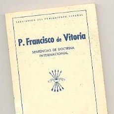 Libros: SENTENCIAS DE DOCTRINA INTERNACIONAL DEL PADRE FRANCISCO DE VITORIA. 1940.. Lote 181018283