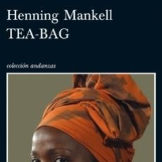 Libros: HENNING MANKELL - TEA BAG. Lote 181032626