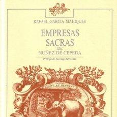 Libros: EMPRESAS SACRAS DE NÚÑEZ DE CEPEDA - EDICIONES TUERO - 1988 - 210 PP. Lote 181171946