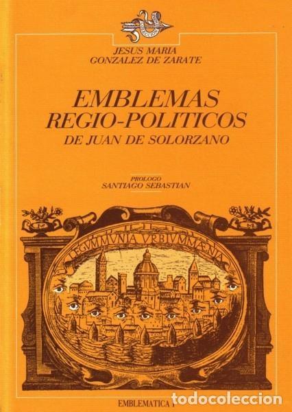 EMBLEMAS REGIO-POLÍTICOS DE JUAN DE SOLÓRZANO - EDICIONES TUERO - 1987 - 232 PP (Libros sin clasificar)