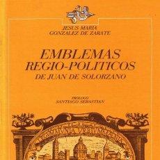 Libros: EMBLEMAS REGIO-POLÍTICOS DE JUAN DE SOLÓRZANO - EDICIONES TUERO - 1987 - 232 PP. Lote 181172127