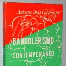 Libros: BANDOLERISMO CONTEMPORÁNEO. Lote 181230605