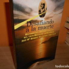 Libros: DESAFIANDO A LA MUERTE / JOSE APARICI JEREZ. Lote 181318876