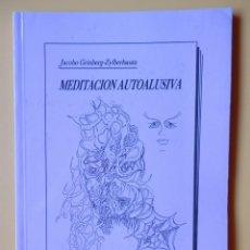 Libros: MEDITACIÓN AUTOALUSIVA. TEORÍA Y PRÁCTICA - JACOBO GRINBERG-ZYLBERBAUM. Lote 194255697