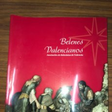 Libros: BELENES VALENCIANOS-ASOCIACIÓN DE BELENISTAS DE VALENCIA-AÑ0 2005.. Lote 181405132