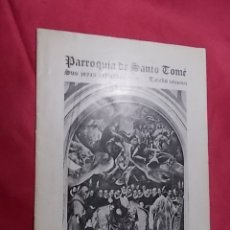 Libros: PARROQUIA DE SANTO TOMÉ. SUS JOYAS ARTISTICAS. TOLEDO.. Lote 181556128