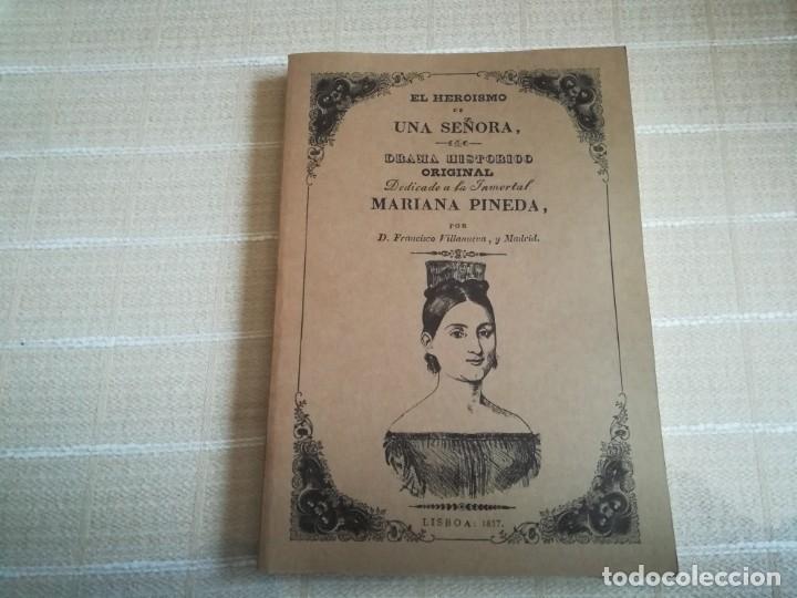 EL HEROÍSMO DE UNA SEÑORA DRAMA HISTÓRICO ORIGINAL DEDICADO MARIA PINEDA 1837 PORTUGAL FACSÍMIL 1981 (Libros sin clasificar)