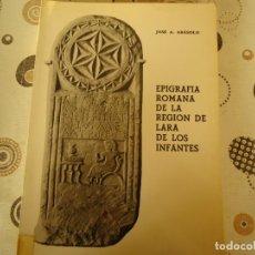 Libros: EPIGRAFIA ROMANA DE LA REGION DE LARA DE LOS INFANTES. Lote 181575126