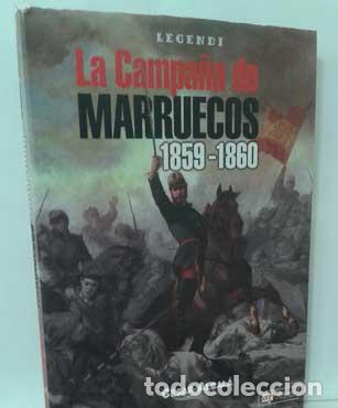LA CAMPAÑA DE MARRUECOS 1859-1860 - ALCALÁ, CÉSAR (Libros sin clasificar)
