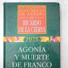 Libros: AGONÍA Y MUERTE DE FRANCO. Lote 181640852