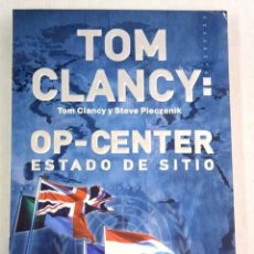 Libros: TOM CLANCY, OP-CENTER: ESTADO DE SITIO. Lote 181668278