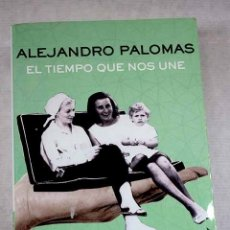Libros: EL TIEMPO QUE NOS UNE. Lote 197444023