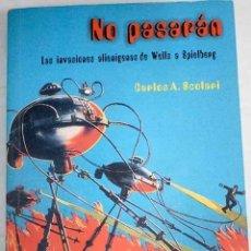 Libros: NO PASARÁN: LAS INVASIONES ALIENÍGENAS DESDE H.G. WELLS HASTA S. SPIELBERG. Lote 181720063