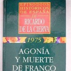 Libros: AGONÍA Y MUERTE DE FRANCO. Lote 181723148