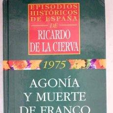 Libros: AGONÍA Y MUERTE DE FRANCO. Lote 181730190