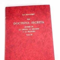 Libros: LA DOCTRINA SECRETA: SÍNTESIS DE LA CIENCIA, LA RELIGIÓN Y LA FILOSOFÍA, TOMO III: ANTROPOGÉNESIS. Lote 181742255