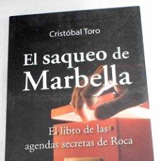 Libros: EL SAQUEO DE MARBELLA: LAS AGENDAS SECRETAS DE ROCA. Lote 181760928