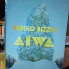 Libros: AIWA, SERGIO BIZZIO, EDITORIAL MANSALVA. Lote 181773875