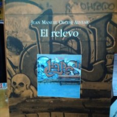 Libros: EL RELEVO, JUAN MANUEL OLCESE ALVEAR, EDITORIAL CUATRO Y EL GATO. Lote 181774916