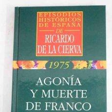 Libros: AGONÍA Y MUERTE DE FRANCO. Lote 181802036