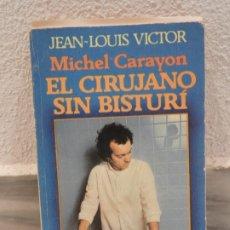 Libros: LIBRO EL CIRUJANO SIN BISTURI - GRIJALBO - 1980. Lote 181996483