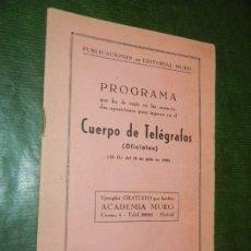 Libros: PROGRAMA QUE HA DE REGIR OPOSICIONES CUERPO DE TELEGRAFOS (OFICIALES) - ED.MURO 1943. Lote 182113832