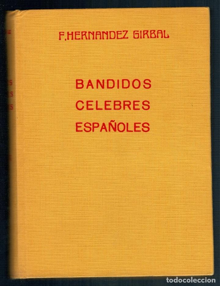 BANDIDOS CÉLEBRES ESPAÑOLES (EN LA HISTORIA Y EN LA LEYENDA) - F. HERNÁNDEZ GIRBAL (Libros sin clasificar)