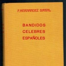 Libros: BANDIDOS CÉLEBRES ESPAÑOLES (EN LA HISTORIA Y EN LA LEYENDA) - F. HERNÁNDEZ GIRBAL. Lote 182247138