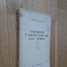 Libros: VIRTUDES Y DEFECTOS DE LOS NIÑOS / JENNE CAPPE / EDICIONES STVDIVM, 1956. Lote 182264520