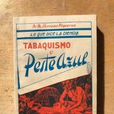 Libros: TABAQUISMO O PESTE AZUL. M. SERRANO PIQUERAS. . Lote 182268781
