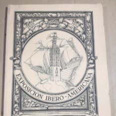 Libri di seconda mano: EXPOSICIÓN IBERO AMERICANA SEVILLA. Lote 182297145
