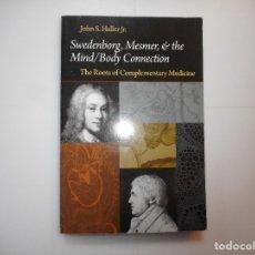 Libros: JOHN S. HALLER JR. SWEDENBORG, MESMER & THE MIND/BODY CONNECTION Y96852 . Lote 182370777