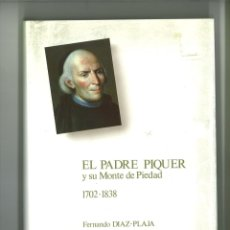 Libros: EL PADRE PIQUER Y SU MONTE DE PIEDAD. 1702-1838. FERNANDO DIAZ-PLAJA. Lote 182464410