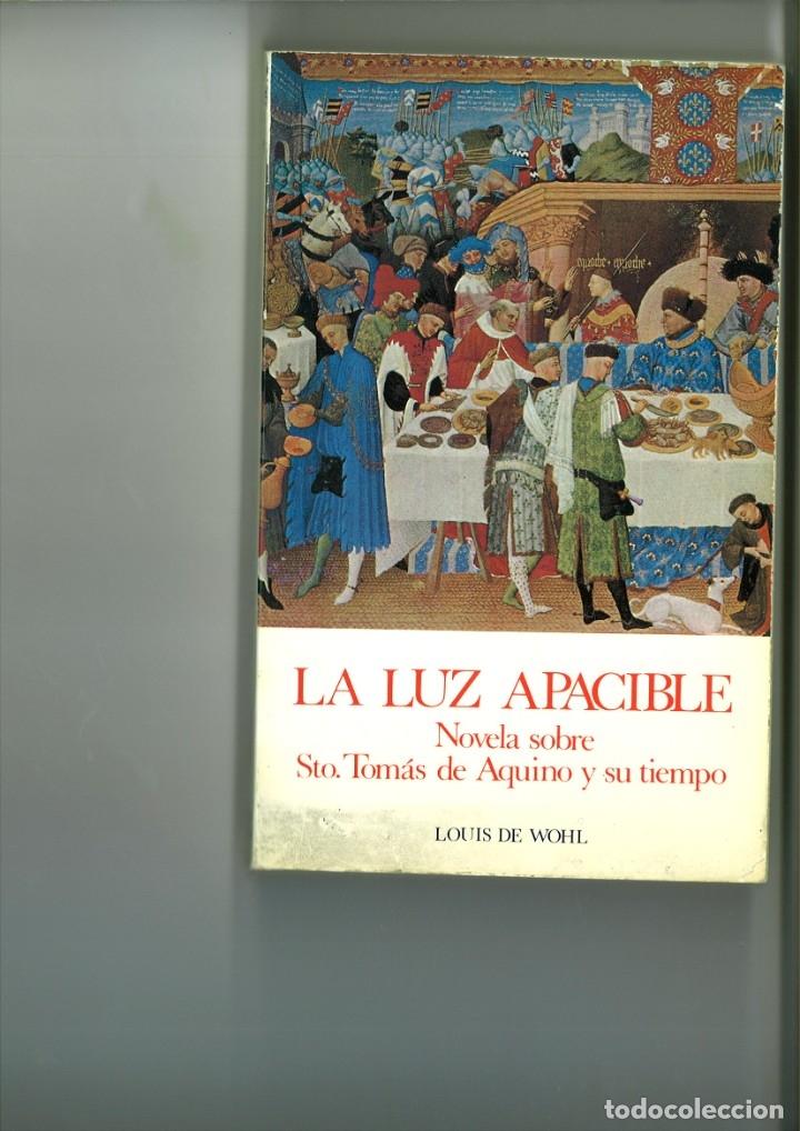 LA LUZ APACIBLE. LOUIS DE WOHL (Libros sin clasificar)